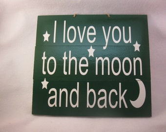 I love you to the moon and back pallet style wooden sign