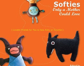 Softies Only a Mother Could Love pattern book