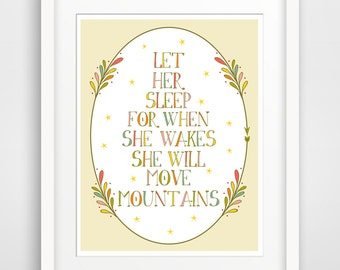 Children's Wall Art / Nursery Decor Let Her Sleep For When She Wakes She Will Move Mountains - Poster Print