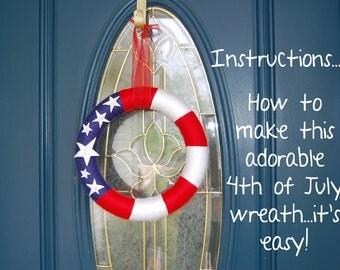 NEW Step-By-Step Instructions How To Make A Wreath Adorable Patriotic Wreath Made By You!