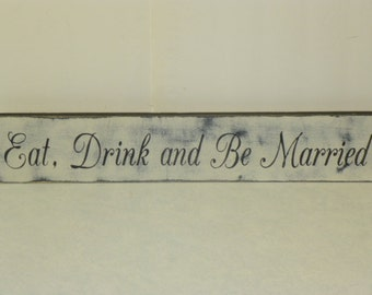 EAT DRINK & be MARRIED / Wedding sign / eat and drink sign / Be Married sign / hand painted sign / wedding decor / wood wedding sign / decor