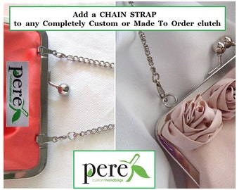 "Add a chain strap to your ""Completely Custom"" or ""Made to Order"" kiss clasp frame perebags clutch"