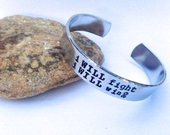 I WILL Fight I WILL Win-  Cuff Bracelet