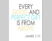 Every Good and Perfect Gift Is From Above Nursery Art Bible Verse Quote - 5x7 Print - CHOOSE YOUR COLORS