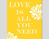 Love Is All You Need - 11x14 Floral Print with Inspirational Quote - Typography - Choose Your Colors - Shown in Yellow, Gray, and More