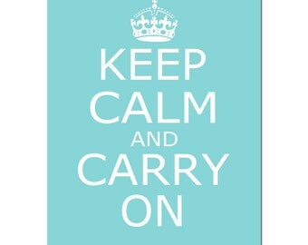 Keep Calm and Carry On - 8x10 Inspirational Popular Quote Print - CHOOSE YOUR COLORS