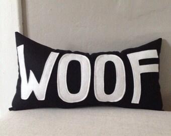 WOOF Pillow- black linen and white felt wording- Dog Lover