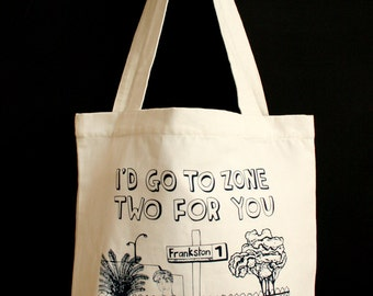 Tote Bag - I'd Go To Zone Two For You