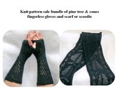 fingerless gloves and matching scarf or scoodie knit pattern sale bundle of Pine tree and cones knit pattern