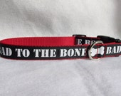 A Bad to the Bone Dog Collar, In M, L, XL, 5 Webbing Colors, Side Release Buckle