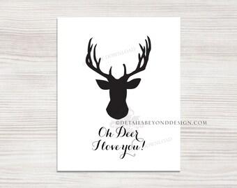 Oh Deer I Love You - Home Decor Wall Print - Black and White - Digital file - JPEG