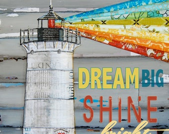Dream Big, Shine Bright, Lighthouse- All Sizes- Fine Art Print