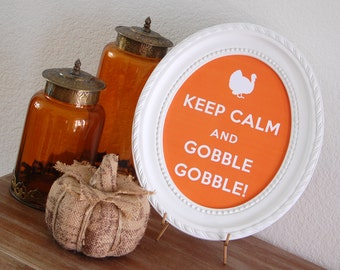 INSTANT DOWNLOAD:  Keep Calm and Gobble Gobble!  8x10 Digital Print