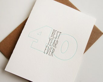 Letterpress Birthday Card - 40th birthday card - 40 Best Year Ever