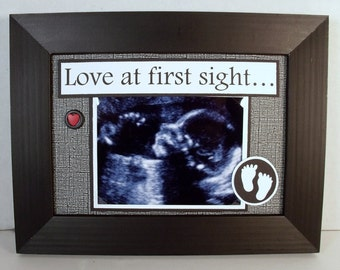 Sonogram Ultrasound Frame - Love At First Sight - 5x7 Frame for 4x3 Photo - You Choose Message - You Choose Colors