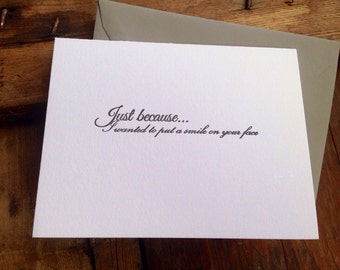 Just because I wanted to put a smile on your face letterpress greeting card