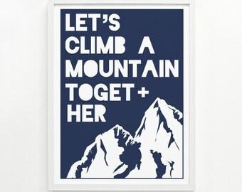 Mountain Range Wall Art, Hiking Art Print, Climber Gift, Nature Lover Gift, Home Decor - Climb a Mountain Screenprint 9 x 12