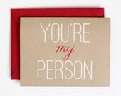 You're My Person  - Love Card - Valentine - Anniversary - screen printed - kraft - cute - modern - script