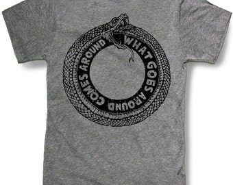 Ouroboros snake shirt What goes around comes around snake Mens t shirt -- 8 color options -- sizes sm med lg xl xxl skip n whistle