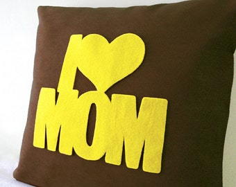 I Love Mom Brown And Yellow Pillow Cover. Special Mums Gift Mothers Day Gift. Nursery Decor. Color Choice