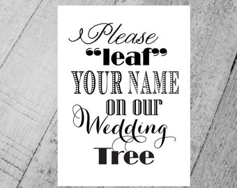 Wedding Tree Sign, Digital Instant Download, Please 'Leaf' Your name on our Wedding Tree Table Sign. Wedding Card DIY Printable File.