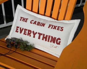 "Outdoor pillow The CABIN FIXES EVERYTHING getaway vacation cabin weekend 12""x20"" handpainted Crabby Chris Original"