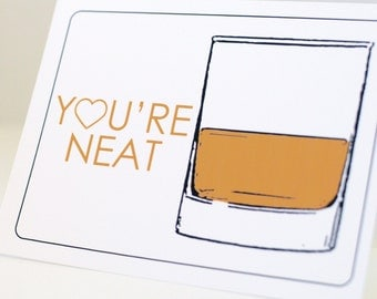 Funny Valentines Day Card, You're Neat, Whiskey, Cards For Men, Husband, Boyfriend, Dad