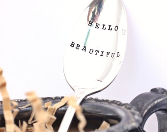 Hello Beautiful Stamped Spoon - Good Morning Greeting, Upcycled Flatware