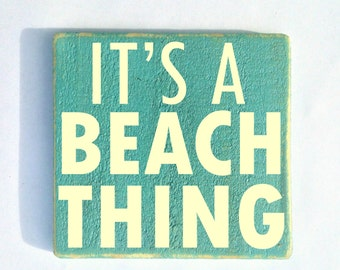 It's a Beach Thing 10x8   (Choose Color) Rustic Shabby Chic Sign