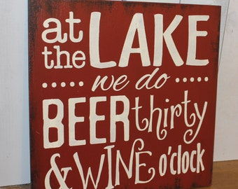 At the LAKE we do BEER thirty & WINE o'clock/Lake Decor/Fun Lake Sign/Lake Sign/Rust
