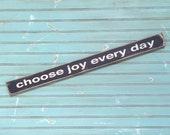 choose joy every day  small sign