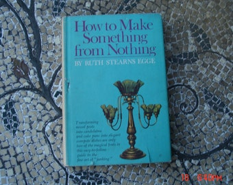 How to make Something from Nothing by Ruth Stearnes Egge - 1968