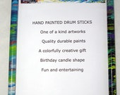 Colorful  Hand Painted Playable Drum Sticks A Cool gift for artist, drummer and Birthday candles!