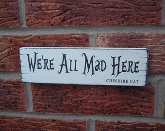 shabby chic distressed we're all mad here cheshire cat sign plaque