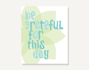 Be Grateful For This Day: Typographic Print Digital Illustration Giclee - Green Blue Typography Quote Poster