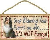 """COLLIE Stop Blaming Your Farts On Me It's Not Funny 10"""" x 5"""" DOG SIGN Pet Gas Plaque"""