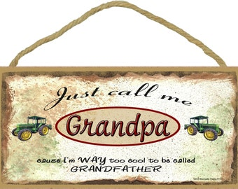 """Just Call Me GRANDPA Cause I'm Too Cool For Grandfather Tractor Wall Sign 5"""" x 10"""" Grandparent Plaque"""