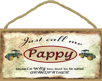 """Just Call Me PAPPY Cause I'm Too Cool For Grandfather Tractor Wall Sign 5"""" x 10"""" Grandparent Plaque"""