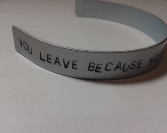 You leave because you're certain of who you want to be - Bastille - Dan Smith - Icarus  -  Bad Blood - Handstamped Bracelet