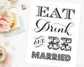 Eat Drink and Be Married Wedding Sign Printable Decoration INSTANT DOWNLOAD