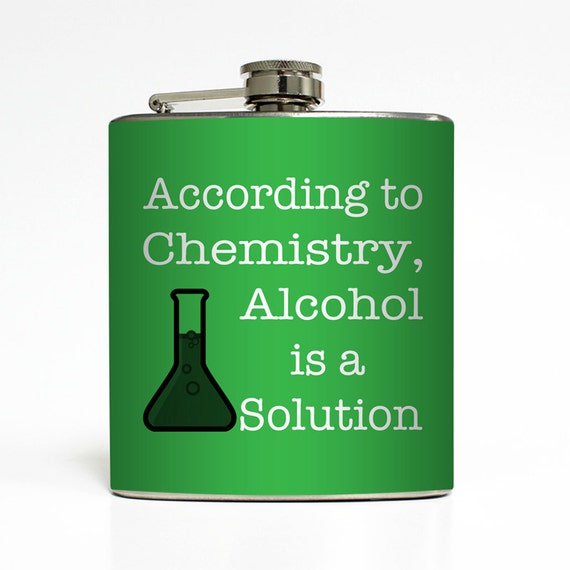 Alcohol Is A Solution Flask Funny Chemistry Science Liquid