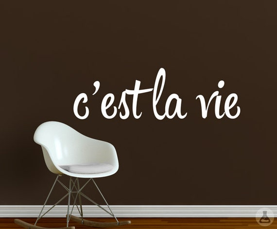 C Est La Vie Wall Decal Inspirational Quote Wall Decal