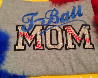 T-Ball MOM Shirts Any Size Choose Your Colors