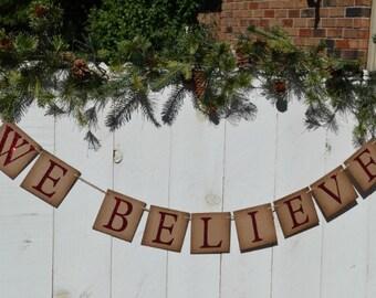 Believe Banner   ..  We Believe    ..  Christmas  ..  We Believe banner  ..   Holiday  ..  Photo prop