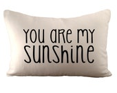 You are my sunshine - Cushion Cover - 12x18 - Choose your fabric and font colour