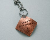 Valar Morghulis Necklace - Hand Stamped Copper - Game of Thrones Jewelry - Geek Necklace