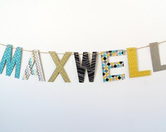 Custom Name Banner ~ Fabric Banner ~ Fabric Letters ~ Maxwell Collection
