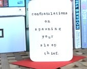 Mardy Mabel New Baby Card: congratulations on spawning your sleep thief.