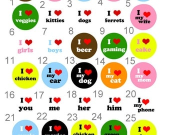 I Love Sayings Pinback Button, Badge or Magnet 2 1/4 inch