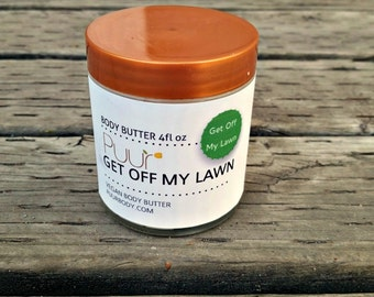 Get Off My Lawn Vegan Body Butter - Raw Shea Butter Body Lotion - Grass Scent - Outdoors - 4oz Body Butter Glass Jar